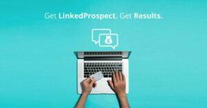 Get LinkedProspect. Get Results