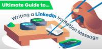 Writing a LinkedIn Invitation Message Guide